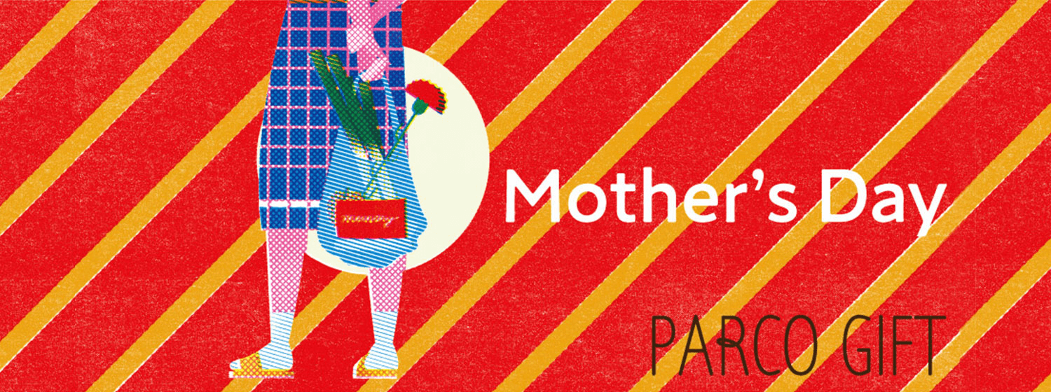 MOTHER'S DAY 5.12|吉祥寺PARCO